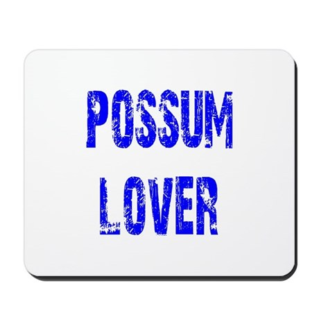 Possum Lover Mousepad