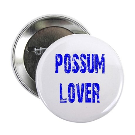 "Possum Lover 2.25"" Button"