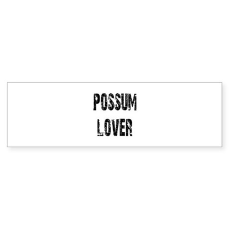 Possum Lover Bumper Sticker