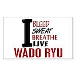 Bleed Sweat Breathe Wado Ryu Rectangle Sticker