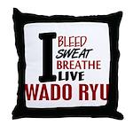 Bleed Sweat Breathe Wado Ryu Throw Pillow