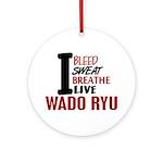 Bleed Sweat Breathe Wado Ryu Ornament (Round)