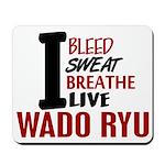 Bleed Sweat Breathe Wado Ryu Mousepad