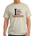 Bleed Sweat Breathe Wado Ryu Light T-Shirt
