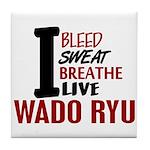 Bleed Sweat Breathe Wado Ryu Tile Coaster