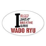 Bleed Sweat Breathe Wado Ryu Oval Sticker (50 pk)