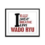 Bleed Sweat Breathe Wado Ryu Framed Panel Print
