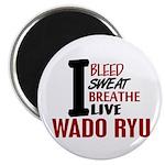 Bleed Sweat Breathe Wado Ryu Magnet
