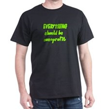 Everything should be non-profit T-Shirt