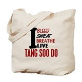 Bleed Sweat Breathe Tang Soo Do Tote Bag