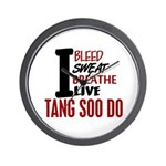 Bleed Sweat Breathe Tang Soo Do Wall Clock