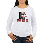 Bleed Sweat Breathe Tang Soo Do Women's Long Sleev