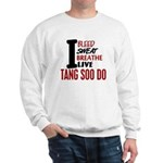 Bleed Sweat Breathe Tang Soo Do Sweatshirt
