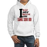 Bleed Sweat Breathe Tang Soo Do Hooded Sweatshirt