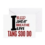 Bleed Sweat Breathe Tang Soo Do Greeting Cards (Pk