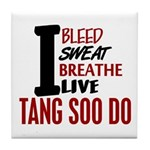 Bleed Sweat Breathe Tang Soo Do Tile Coaster