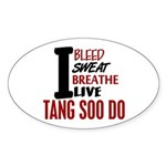 Bleed Sweat Breathe Tang Soo Do Sticker (Oval 10 p