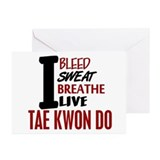 Bleed Sweat Breathe Tae Kwon Do Greeting Cards (Pk
