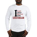 Bleed Sweat Breathe Shotokan Long Sleeve T-Shirt