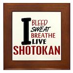 Bleed Sweat Breathe Shotokan Framed Tile