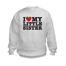 I Love My Little Sister Sweatshirt
