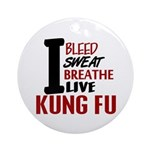 Bleed Sweat Breathe Kung Fu Ornament (Round)