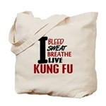 Bleed Sweat Breathe Kung Fu Tote Bag