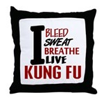 Bleed Sweat Breathe Kung Fu Throw Pillow