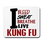 Bleed Sweat Breathe Kung Fu Mousepad
