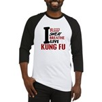 Bleed Sweat Breathe Kung Fu Baseball Jersey