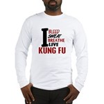 Bleed Sweat Breathe Kung Fu Long Sleeve T-Shirt