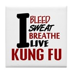 Bleed Sweat Breathe Kung Fu Tile Coaster