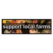 Support Local Farms Bumper Bumper Stickers