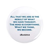 "Buddha quote 3.5"" Button"