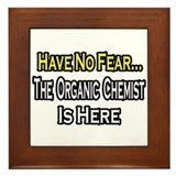 """No Fear...Organic Chemist"" Framed Tile"