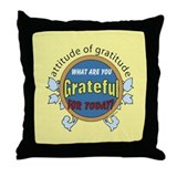 ATTITUDE OF GRATITUDE Throw Pillow