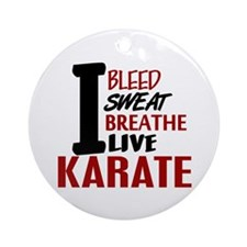 Bleed Sweat Breathe Karate Ornament (Round)