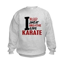 Bleed Sweat Breathe Karate Sweatshirt
