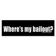 Where's my Bailout Bumper Bumper Sticker