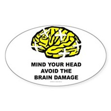 Mind your Head Avoid Brain Damage Oval Decal