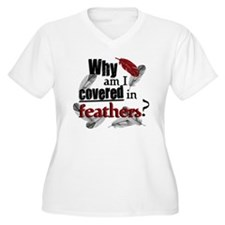Covered In Feathers? T-Shirt