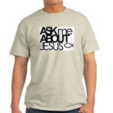 Ask Me About Jesus Plain Shirt