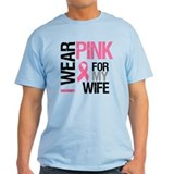 I Wear Pink Wife T-Shirt