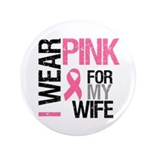"I Wear Pink Wife 3.5"" Button"