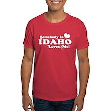 Somebody in Idaho Loves me T-Shirt