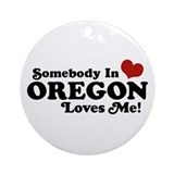 Somebody in Oregon Loves Me Ornament (Round)