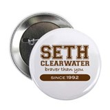 "Seth Clearwater, Braver Than 2.25"" Button"