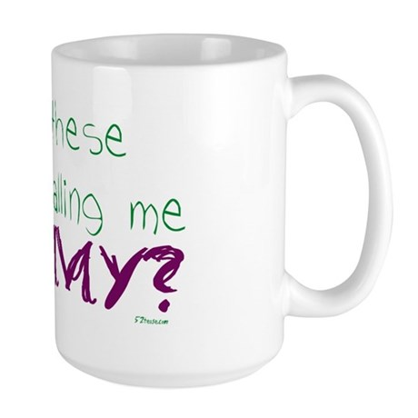 Why call me mommy? Large Mug