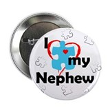 "I Love My Nephew - Autism 2.25"" Button"