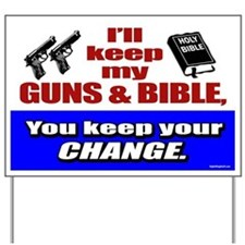 I'll Keep My Guns and Bible Yard Sign